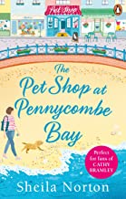 The Pet Shop at Pennycombe Bay: An uplifting story about community and friendship (English Edition)
