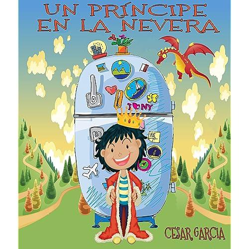 Un príncipe en la nevera. Novela infantil ilustrada (6 - 10 años ...