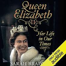 Queen Elizabeth II: Her Life in Our Times