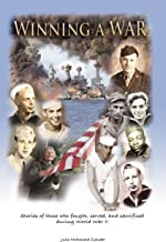 Winning a War: Stories of those who fought, served, and sacrificed during World War II