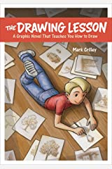 The Drawing Lesson: A Graphic Novel That Teaches You How to Draw Kindle Edition