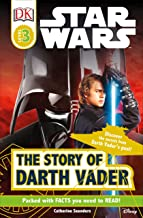 DK Readers L3: Star Wars: The Story of Darth Vader: Discover the Secrets from Darth Vader's Past! (DK Readers Level 3)