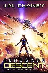 Renegade Descent: An Intergalactic Space Opera Adventure (Renegade Star Book 11) Kindle Edition