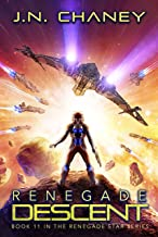 Renegade Descent: An Intergalactic Space Opera Adventure (Renegade Star Book 11)