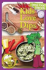 Kids Love Dips (Best Food Friends) Kindle Edition