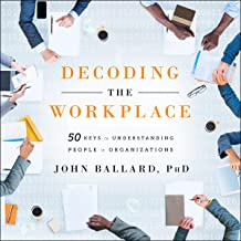 Decoding the Workplace: 50 Keys to Understanding People in Organizations