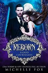 Reborn: Vampire Blood Courtesans: Blood Courtesans Kindle Edition