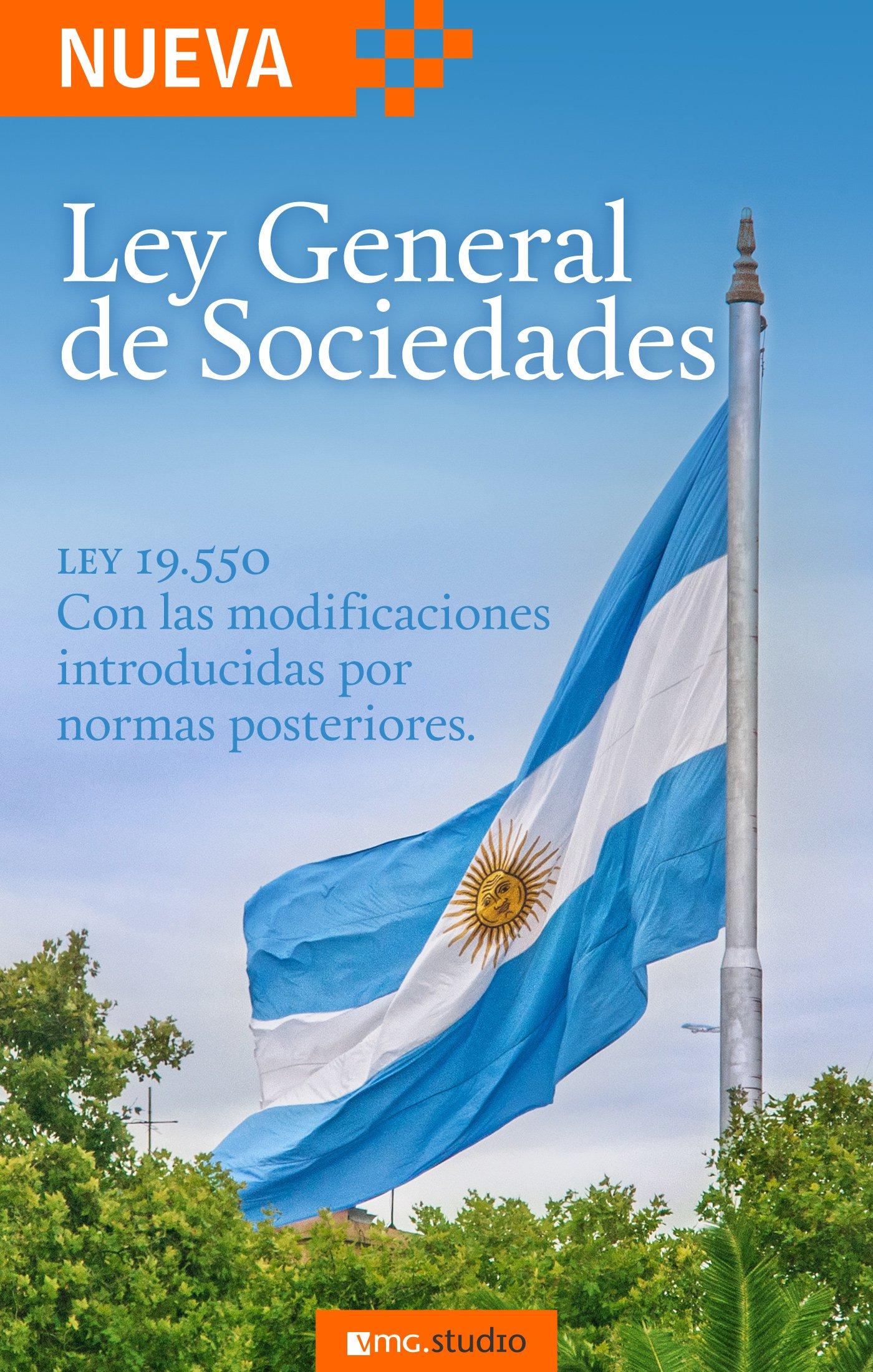 Ley General de Sociedades: Ley 19.550 (Spanish Edition)