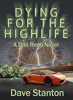 Dying for the Highlife: A Hard-Boiled Crime Novel: (Dan Reno Private Detective Noir Mystery Series) (Dan Reno Novel Series)