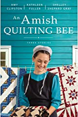 An Amish Quilting Bee: Three Stories Kindle Edition