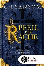 Der Pfeil der Rache: Historischer Kriminalroman (Matthew Shardlake 5) (German Edition)