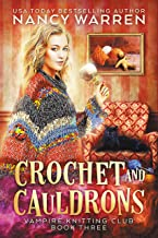 Crochet and Cauldrons: A paranormal cozy mystery (Vampire Knitting Club Book 3) (English Edition)