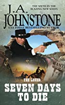 Seven Days to Die (The Loner series Book 6)