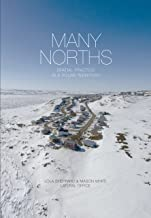 Many Norths: Spacial Practice in a Polar Territory (English Edition)
