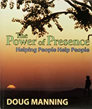 The Power of Presence: Helping People Help People