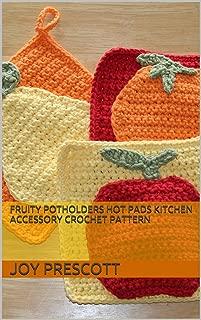 Fruity Potholders Hot Pads Kitchen Accessory Crochet Pattern