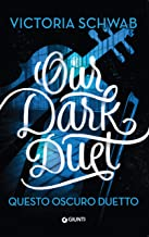 Our Dark Duet. Questo oscuro duetto (I mostri di Verity Vol. 2) (Italian Edition)