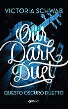 Our Dark Duet. Questo oscuro duetto (I mostri di Verity Vol. 2) (Italian Edition)