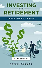 Investing For Retirement (Investment Book 1) (Investment Series)