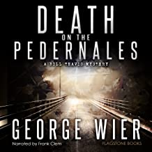 Death on the Pedernales: The Bill Travis Mysteries, Book 5