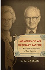Memoirs of an Ordinary Pastor: The Life and Reflections of Tom Carson Kindle Edition