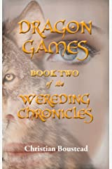 Dragon Games: Book Two of the Wereding Chronicles Kindle Edition