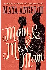 Mom and Me and Mom Kindle Edition