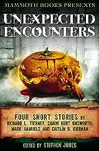 Mammoth Books presents Unexpected Encounters: Four Stories by Richard L. Tierney, Simon Kurt Unsworth, Mark Samuels and Caitlín R. Kiernan