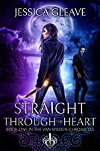 Straight Through the Heart (The Van Wilden Chronicles Book 1)