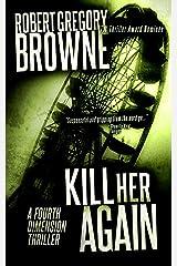 Kill Her Again (A Fourth Dimension Thriller Book 3) Kindle Edition