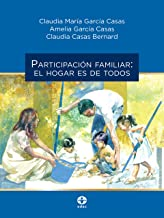 ParticiPación familiar: el hogar es de todos (Spanish Edition)