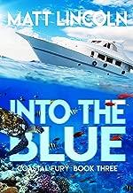 Into the Blue (Coastal Fury Book 3)