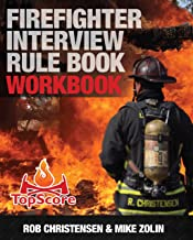 Firefighter Interview Rule Book WORKBOOK: A clear and concise preparation guide to success