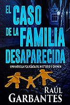 El caso de la familia desaparecida: Una novela policíaca de misterio y crimen (La brigada de crímenes graves nº 1) (Spanis...