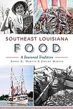 Southeast Louisiana Food: A Seasoned Tradition (American Palate)
