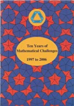 Ten Years of Mathematical Challenges 1997 to 2006