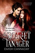 The Scarlet Tanager: Fantasy Paranormal Romance (The Annika Brisby Series Book 3)