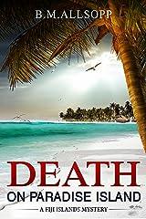 DEATH ON PARADISE ISLAND: Fiji Islands Mysteries 1 (English Edition) Versión Kindle