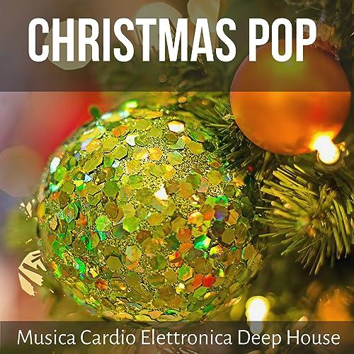 Auguri Di Natale Ridicoli.Christmas Pop Musica Cardio Elettronica Deep House Per Auguri Di