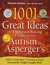 1001 Great Ideas for Teaching and Raising Children with Autism or Asperger`s, Revised and Expanded 2nd Edition