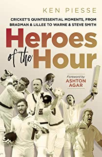 Heroes of the Hour: Cricket's quintessential moments, from Bradman & Lillee to Warne & Steve Smith