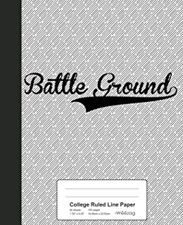 College Ruled Line Paper: BATTLE GROUND Notebook