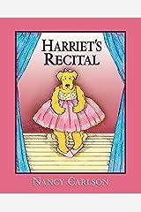 Harriet's Recital, 2nd Edition (Nancy Carlson's Neighborhood) Kindle Edition