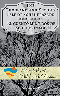 The Thousand-And-Second Tale of Scheherazade - El cuento mil y dos de Scheherezade (Key West BIlingual Tales Book 11)