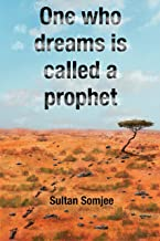 One who dreams is called a prophet