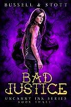 Bad Justice: An Uncanny Kingdom Urban Fantasy (The Uncanny Ink Series Book 3)