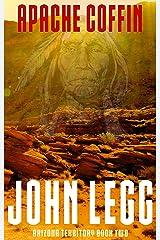 Apache Coffin (Arizona Territory 3) Kindle Edition