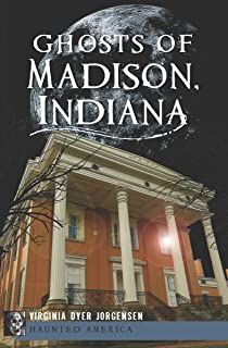 Ghosts of Madison, Indiana (Haunted America)