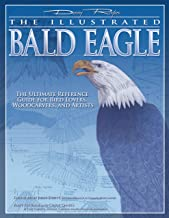 Illustrated Bald Eagle: The Ultimate Reference Guide for Bird Lovers, Woodcarvers, and Artists (Fox Chapel Publishing) Detailed Drawings & Measurements (Denny Rogers Visual Reference)