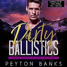 Dirty Ballistics: Special Weapons & Tactics, Book 2
